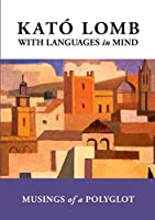 With Languages in Mind: Musings of a Polyglot