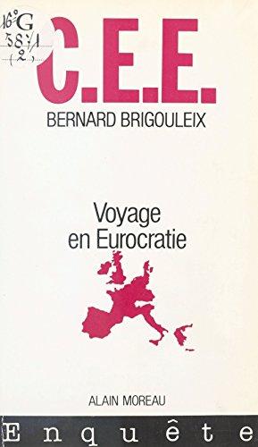 CEE : Voyage en Eurocratie (Organ Internat) (French Edition)