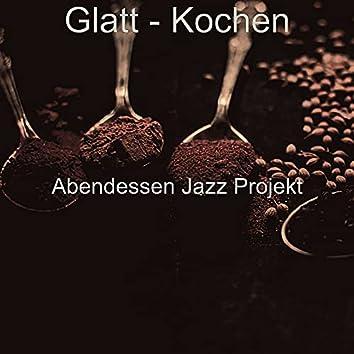 Glatt - Kochen
