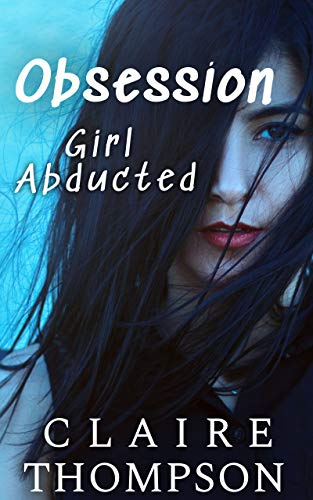 Obsession: Girl Abducted (English Edition)