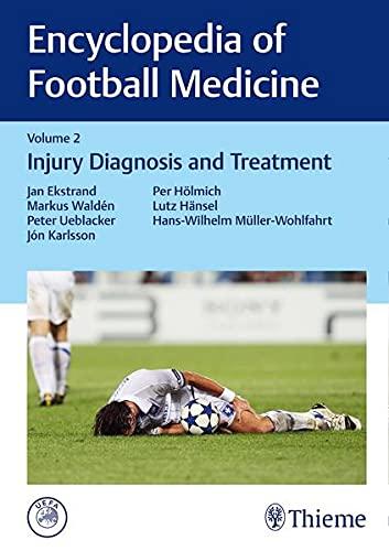 Encyclopedia of Football Medicine, Vol.2: Injury Diagnosis and Treatment