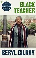 Black Teacher: 'A Hugely Important Memoir' (Bernardine Evaristo)