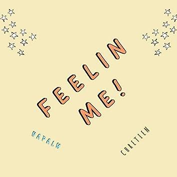 Feelin Me!