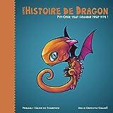 Une histoire de dragon: Piti-Crok veut grandir trop vite !