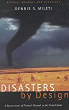 Disasters by Design: A Reassessment of Natural Hazards in the United States (Emergency Preparedness / Disaster Management)