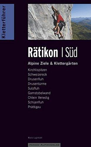 Kletterführer Rätikon Süd: Alpine Ziele & Klettergärten
