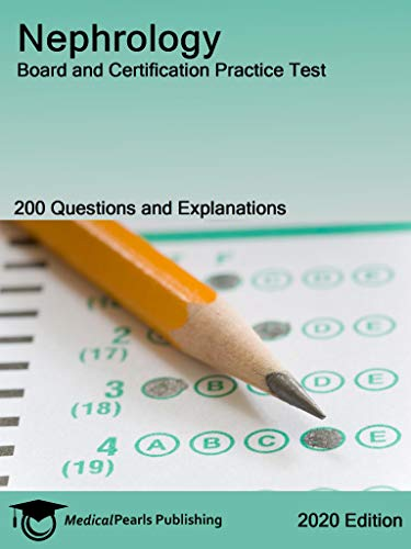 Nephrology: Board and Certification Practice Test