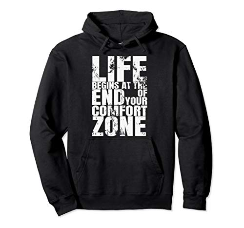 Life Begins At The End Of Your Comfort Zone Pullover Hoodie