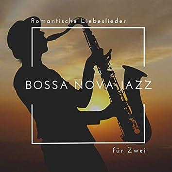Bossa Nova Jazz für Zwei: Romantische Liebeslieder zum chillen zusammen