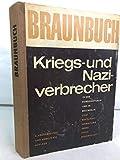 Braunbuch. Kriegs- und Naziverbrecher in der Bundesrepublik. Staat, Wirtschaft, Armee, Verwaltung, Justiz, Wissenschaft