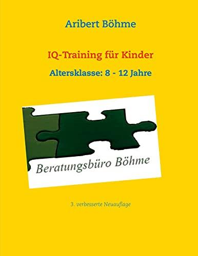 IQ-Training für Kinder: Altersklasse: 8 - 12 Jahre