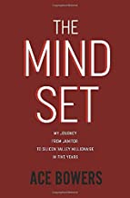 The Mindset: My Journey from Janitor to Silicon Valley Millionaire in Five Years