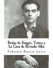 Bodas de Sangre, Yerma y La Casa de Bernada Alba