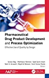 Pharmaceutical Drug Product Development and Process Optimization: Effective Use of Quality by Design