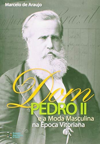 Dom Pedro II e a Moda Masculina na época Vitoriana