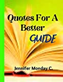 Quotes for a better guide (English Edition)