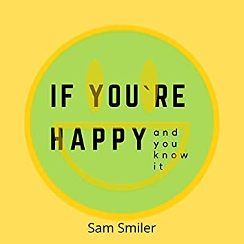 If You`re Happy and You Know It