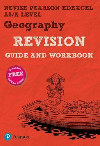 REVISE Pearson Edexcel AS/A Level Geography Revision Guide & Workbook: includes online edition (Revise Edexcel GCE Geography 16)