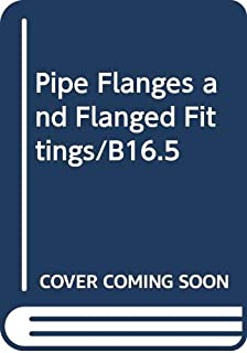 b16 5 pipe flanges and flanged fittings
