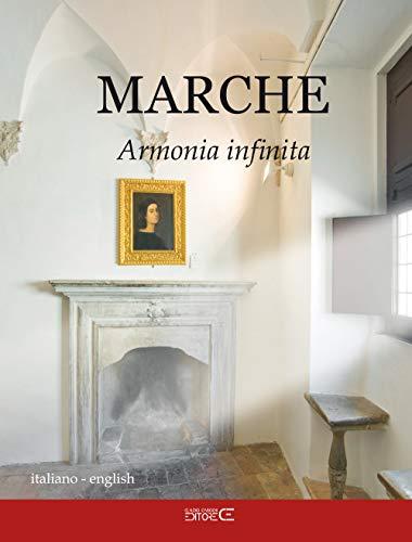Marche. Armonia infinita. Ediz. italiana e inglese
