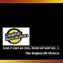 Sing It Like An Idol: Pure Hip Hop Vol. 1