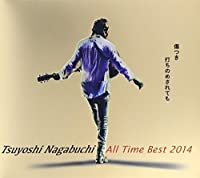 TSUYOSHI NAGABUCHI ALL TIME BEST 2014 KIZUTSUKI UCHINOMESARETEMO, NAGABUCHI TSUYOSHI.(4CD+DVD+booklet)(ltd.package)(ltd.) by Tsuyoshi Nagabuchi (2014-07-02)