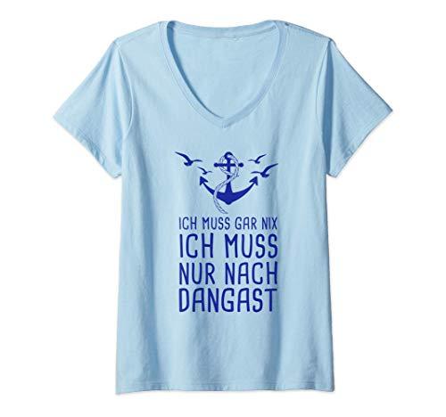 Damen Ich Muss Gar Nix Ich Muss Nur Nach Dangast Nordsee Urlaub T-Shirt mit V-Ausschnitt