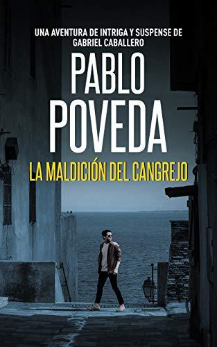 La Maldición del Cangrejo: Una aventura de intriga y suspense de Gabriel Caballero (Series detective privado crimen y misterio nº 3)