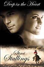 Deep in the Heart by Staci Stallings (2012-05-28)
