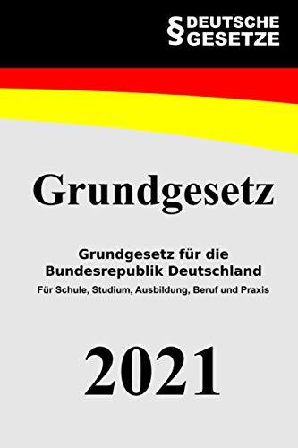 Grundgesetz: Grundgesetz für die Bundesrepublik Deutschland