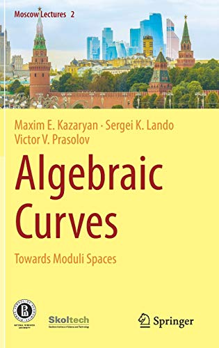 Algebraic Curves: Towards Moduli Spaces (Moscow Lectures)