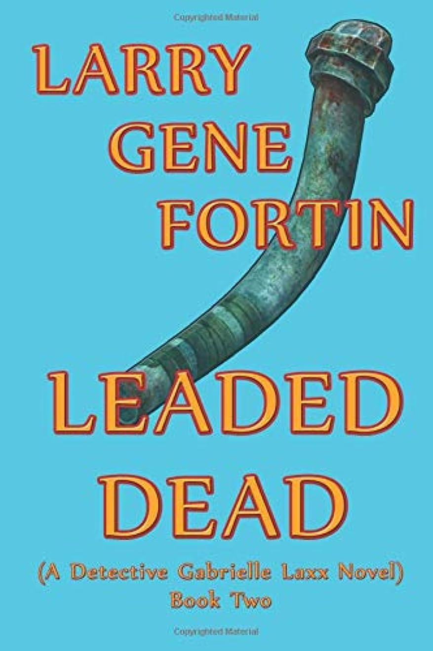ハンドブックマイクロ博物館LEADED DEAD: (A Detective Gabrielle Laxx Novel)  BOOK TWO
