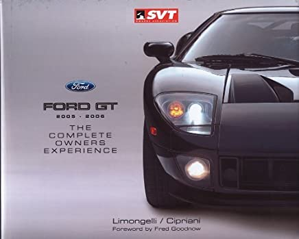 Ford GT 2005-2006: The Complete Owners Experience by Joseph V. Limongelli (2011-08-31)