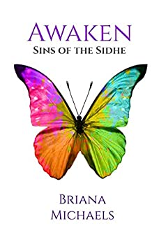 Awaken (Sins of the Sidhe Book 6) by [Briana Michaels]