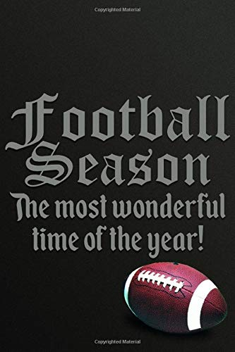 Football Season: Football Notebook & Journal Gifts for Kids (Boys & Girls) & Adults (Men & Women) Especially Superbowl / Super Bowl Lovers (Fans). ... Football Field's Yard Lines Interior Pages.)