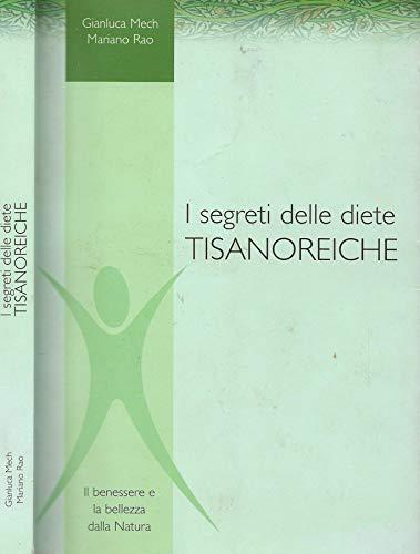 I segreti delle diete Tisanoreiche. La fisiopatologia della nutrizione e la dieta tisanoreica.