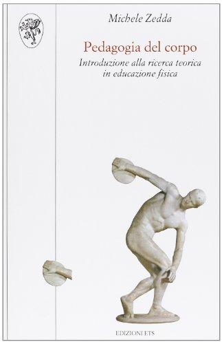 Pedagogia del corpo. Introduzione alla ricerca teorica in educazione fisica
