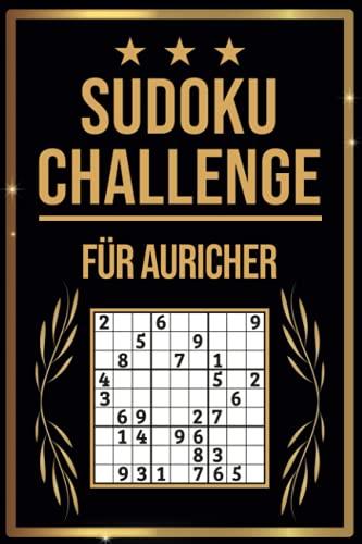 SUDOKU Challenge für Auricher: Sudoku Buch I 300 Rätsel inkl. Anleitungen & Lösungen I Leicht bis Schwer I A5 I Tolles Geschenk für Auricher