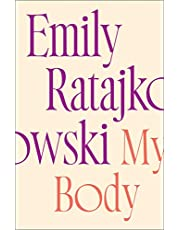 My Body: Emily Ratajkowski's deeply honest and personal exploration of what it means to be a woman today (English Edition)