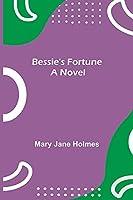 Bessie's Fortune