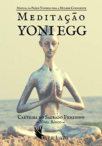 Medita o Yoni Egg Manual da Pr xis Yoniegg para a Mulher Consciente N vel B sico Portuguese product image
