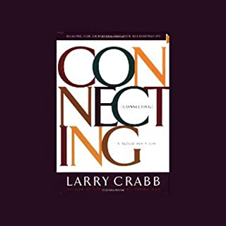 Connecting                   By:                                                                                                                                 Larry Crabb Ph.D.                               Narrated by:                                                                                                                                 Larry Crabb Ph.D.                      Length: 3 hrs and 2 mins     68 ratings     Overall 4.4