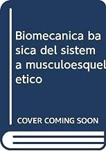 Biomecanica basica del sistema musculoesqueletico
