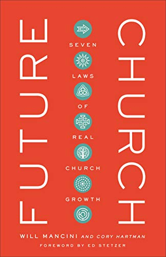 Future Church: 7 Laws of Real Church Growth: Seven Laws of Real Church Growth