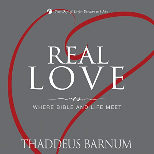 Real Love: Where Bible and Life Meet audiobook cover art