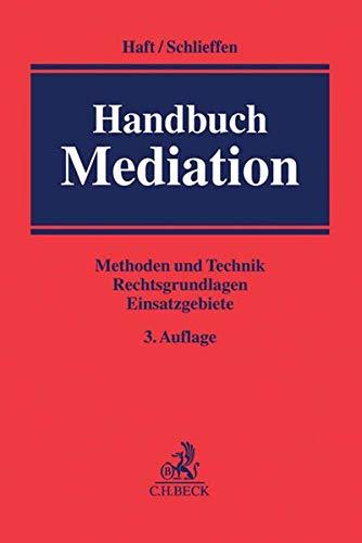 Handbuch Mediation: Methoden und Technik, Rechtsgrundlagen, Einsatzgebiete
