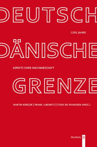 1200 Jahre deutsch-dänische Grenze: Aspekte einer Nachbarschaft