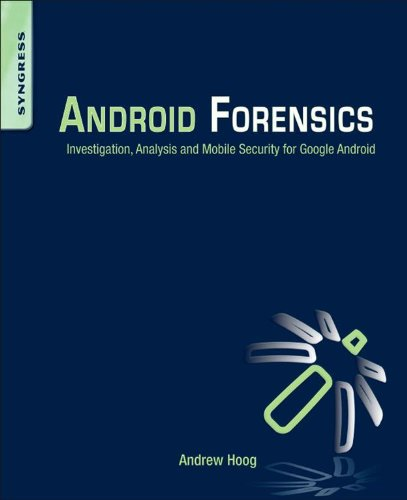 Android Forensics: Investigation, Analysis and Mobile Security for Google Android (English Edition)