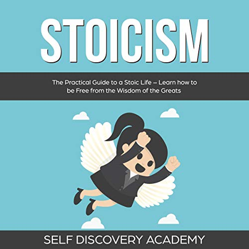 Stoicism     The Practical Guide to a Stoic Life - Learn How to be Free From the Wisdom of the Greats (Self Discovery, Book 13)              By:                                                                                                                                 Self Discovery Academy                               Narrated by:                                                                                                                                 Clay Willison                      Length: 3 hrs and 3 mins     25 ratings     Overall 5.0