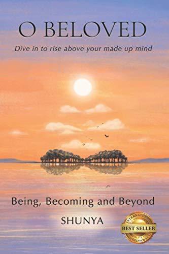 Book: O Beloved - Being, Becoming and Beyond by Shunya Pragya